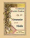 img - for Saint-Saens : Havanaise, for the violin with piano or orchestra accompaniment, op. 83. book / textbook / text book