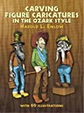 img - for Carving Figure Caricatures in the Ozark Style (Dover Woodworking) book / textbook / text book