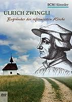 Ulrich Zwingli - Begr�nder der reformierten Kirche