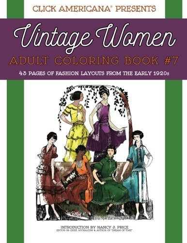 Read Online Vintage Women: Adult Coloring Book #7: Vintage Fashion Layouts from the Early 1920s (Vintage Women: Adult Coloring Books) (Volume 7) ebook
