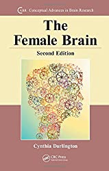 The Female Brain (Conceptual Advances in Brain Research)