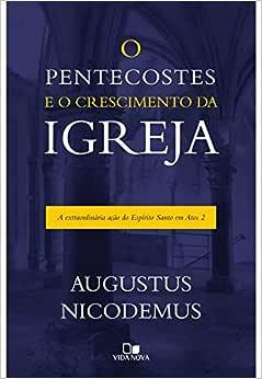 Pentecostes e o crescimento da igreja, O