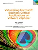 Virtualizing Microsoft Business Critical Applications on VMware VSphere, Matt Liebowitz and Alexander Fontana, 0321912039