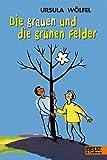 Die grauen und die grünen Felder: Wahre Geschichten (Gulliver)