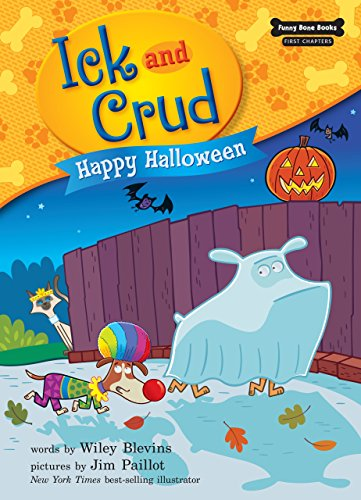 Happy Halloween (Funny Bone Books First Chapters - Ick and (Happy Halloween Funny Pets)