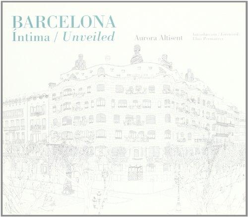 Descargar Libro Barcelona Intima / Unveiled Aurora Altisent