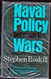 Naval Policy Between the Wars, Stephen Wentworth Roskill, 0870218484