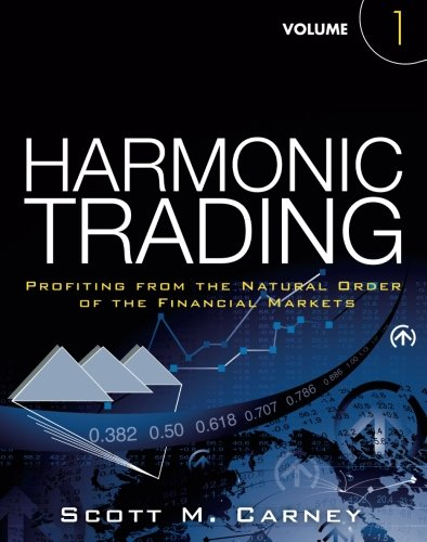 1: Harmonic Trading, Volume One: Profiting from the Natural Order of the Financial Markets by Scott M Carney