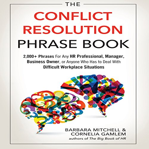 D.o.w.n.l.o.a.d The Conflict Resolution Phrase Book: 2,000+ Phrases for Any HR Professional, Manager, Business Owner<br />[W.O.R.D]