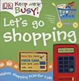 Let's Go Shopping, DK Publishing, 0756615143