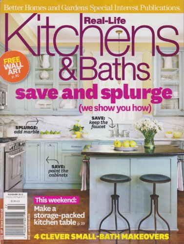 Better Homes and Gardens Real-Life Kitchens & Baths Magazine (Summer 2012)