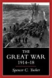 The Great War 1914-1918, Tucker, Spencer C., 0253211719