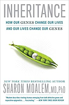 Inheritance: How Our Genes Change Our Lives--and Our Lives Change Our Genes by [Moalem MD PhD, Sharon]