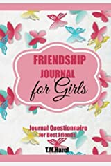 FRIENDSHIP JOURNAL FOR GIRLS: Journal Questionnaire for Best Friends!!!: For 7-10 YEAR OLD GIRLS! Notebook, Diary, Journal! (Diaries for Girls) (Volume 5) Paperback