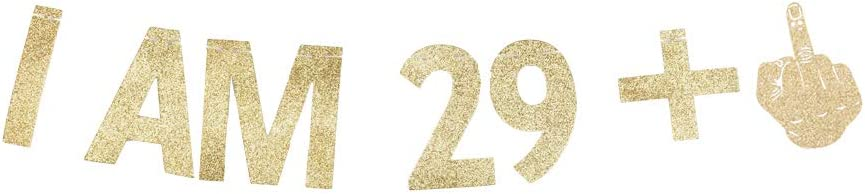 I AM 29+1 Banner, 30th Birthday Party Sign Funny/Gag 30 Bday Party Decorations Gold Gliter Paper Photoprops