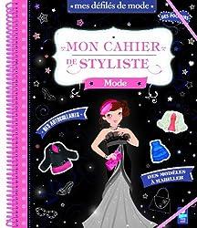 Mon cahier de stylisme - Spécial mode