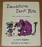 Dandelions Don't Bite, Leone Adelson, 0394923707