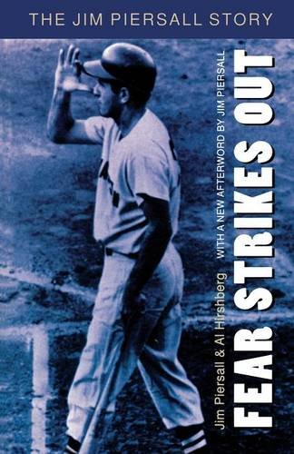 Fear Strikes Out by Jim Piersall and Al Hirshberg