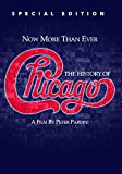 Now More Than Ever: The History of Chicago - Special Edition