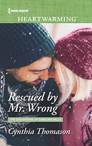 Rescued by Mr. Wrong (The Daughters of Dancing Falls) by Harlequin Heartwarming Large Print