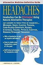 Alternative Medicine Definitive Guide to Headaches (Alternative Medicine Guides)