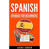 Spanish: Spanish for Beginners: 2 Manuscripts - Learn Spanish Step by Step And Short Stories