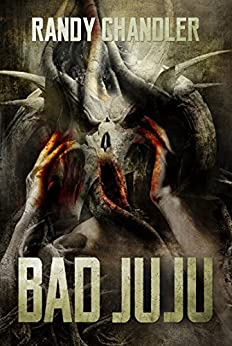 Bad Juju by [Chandler, Randy]