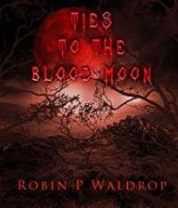 Ties To The Blood Moon by Robin P. Waldrop ebook deal