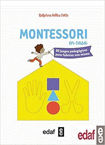 Montessori En Casa 80 Juegos Pedagogicos Para Fabricar Uno Mismo Tu