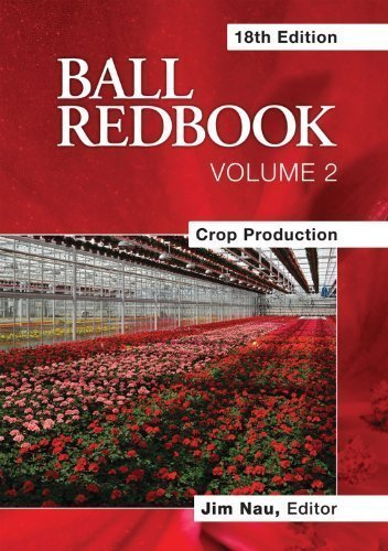 Ball RedBook: Crop Production by Jim Nau (Nov 1 2011)