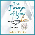 The Image of You Audiobook by Adele Parks Narrated by Lucy Paterson
