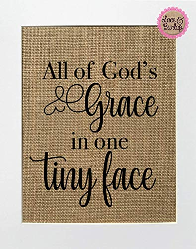 - 8x10 UNFRAMED All of God's Grace In One Tiny Face/Burlap Print Sign/Rustic Country Shabby Chic Vintage Decor Sign Love House Sign Baby Girl Baby Boy Nursery (new font)