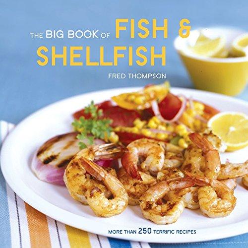 The Big Book of Fish & Shellfish: More Than 250 Terrific Recipes (Big Book (Chronicle Books))