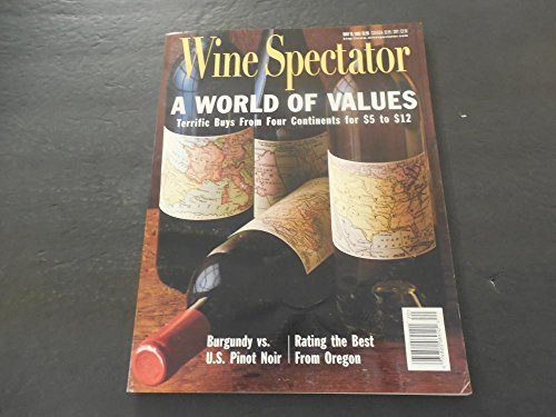 Wine Spectator May 15 1998 A World Of Values From 4 Continents