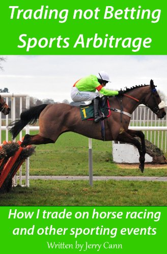 Betting and Sports Arbitrage: How I trade on horse racing and other sporting events
