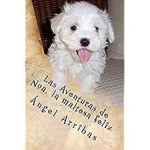Las Aventuras de Noa, la maltesa feliz (Spanish Edition)