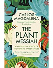 The Plant Messiah: Adventures in Search of the World#s Rarest Species