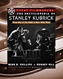 The Encyclopedia of Stanley Kubrick, Rodney Hill and Gene D. Phillips, 0816043892