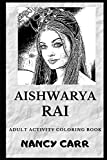 Aishwarya Rai Adult Activity Coloring Book (Aishwarya Rai Adult Coloring Books)