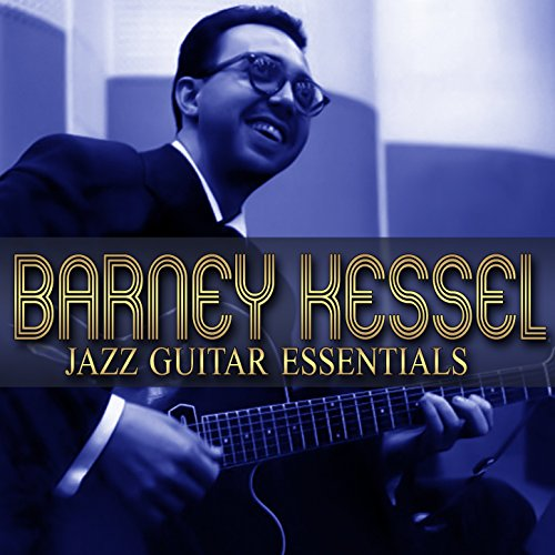 Jazz Guitar Essentials Barney Kessel Jazz Guitar
