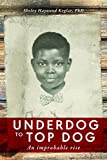 "Shelvy Haywood Keglar, ""Underdog to Top Dog: An Improbable Rise"" (IBJ, 2017)"