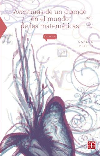 Aventuras de un duende en el mundo de las matemáticas (La Ciencia Para Todos nº 206)