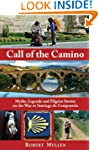 Call of the Camino: Myths, Legends an...