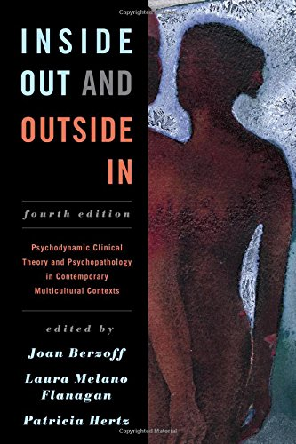 Inside Out and Outside In: Psychodynamic Clinical Theory and Psychopathology in Contemporary Multicultural Contexts by Rowman & Littlefield Publishers
