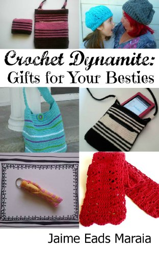 Crochet Dynamite Gifts Your Besties ebook product image