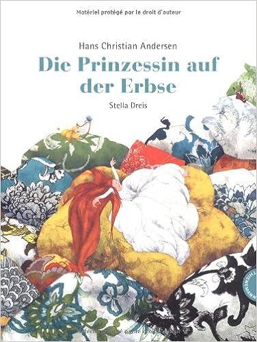 Prinzessin auf der erbse  Die Prinzessin auf der Erbse: Amazon.de: Hans Christian Andersen ...