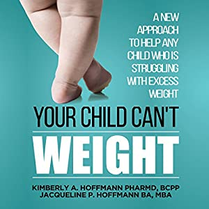 Your Child Can't Weight Audiobook
