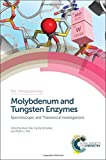 img - for Molybdenum and Tungsten Enzymes: Spectroscopic and Theoretical Investigations (Metallobiology) book / textbook / text book