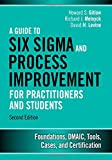 A Guide to Lean Six Sigma and Process Improvement for Practitioners and Students 2nd Edition