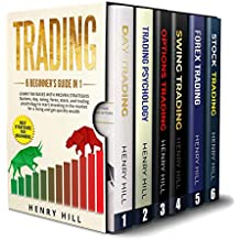 Trading: 6 BEGINNER'S GUIDE in 1. Learn the Bases with PROVEN STRATEGIES: Options, Day, Swing, Forex, Stock, and Trading Psychology to START INVESTING. Learn How to Overcome the Market For a Living